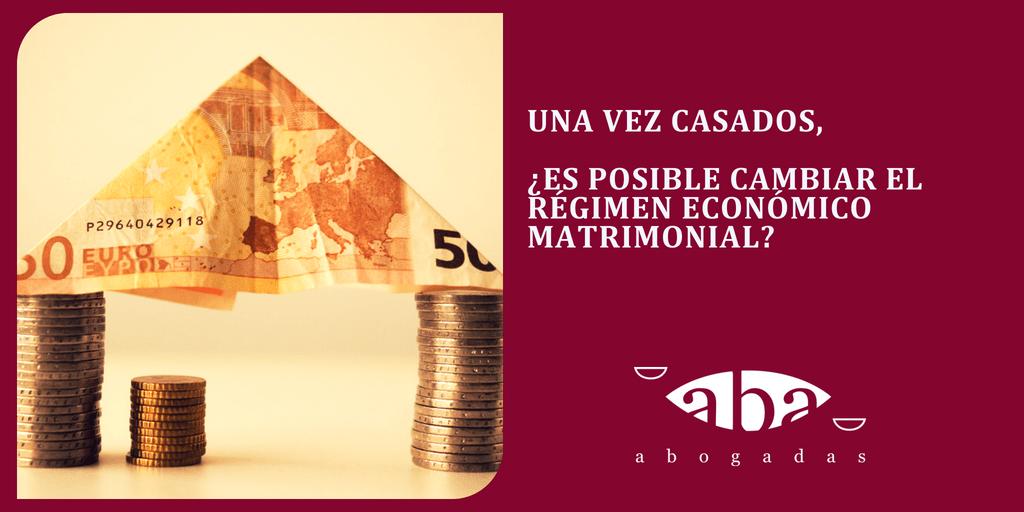 Una vez casados, ¿es posible cambiar el régimen económico matrimonial?