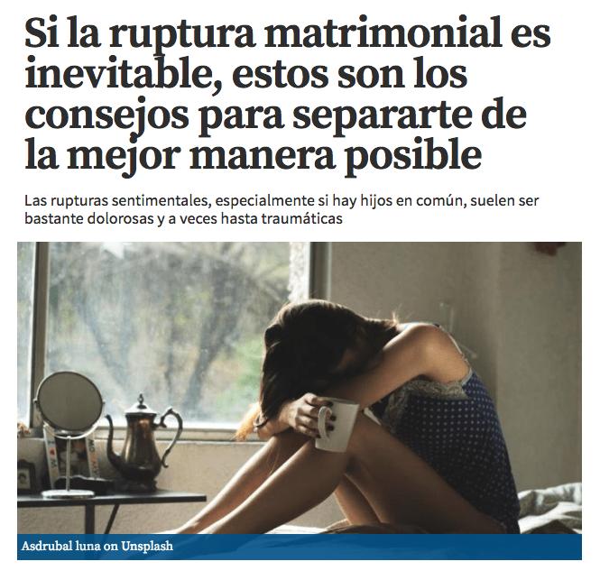 Si la ruptura matrimonial es inevitable, estos son los consejos para separarte de la mejor manera posible por Rosa López