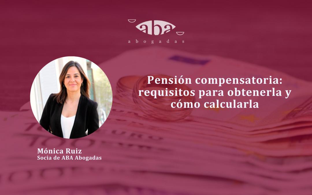 Pensión compensatoria: requisitos para obtenerla y cómo calcularla (Videopost)