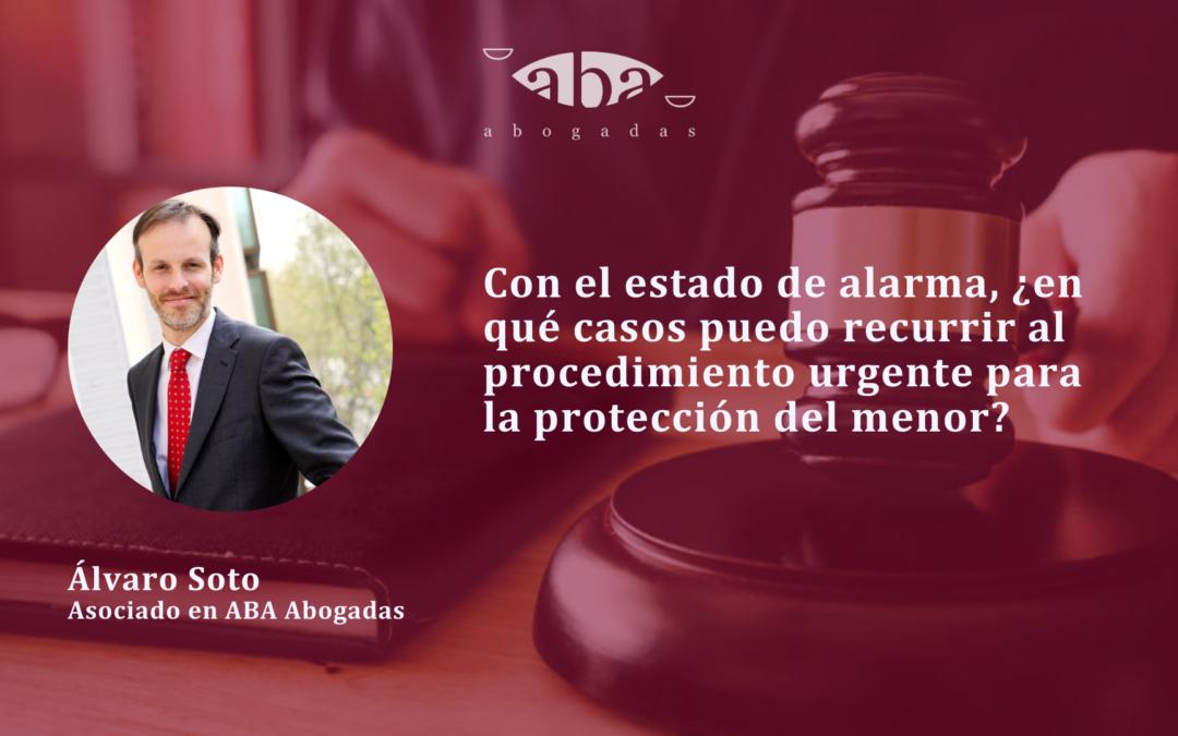Con el estado de alarma, ¿en qué casos puedo recurrir al procedimiento urgente para la protección del menor?