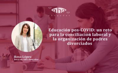 Educación pos-COVID: un reto para la conciliación laboral y la organización de padres divorciados