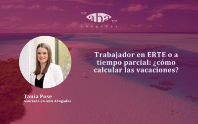 Trabajador en ERTE o a tiempo parcial: ¿cómo calcular las vacaciones?