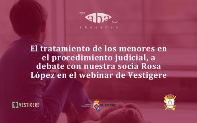 El tratamiento de los menores en el procedimiento judicial, a debate con nuestra socia Rosa López en el webinar de Vestigere