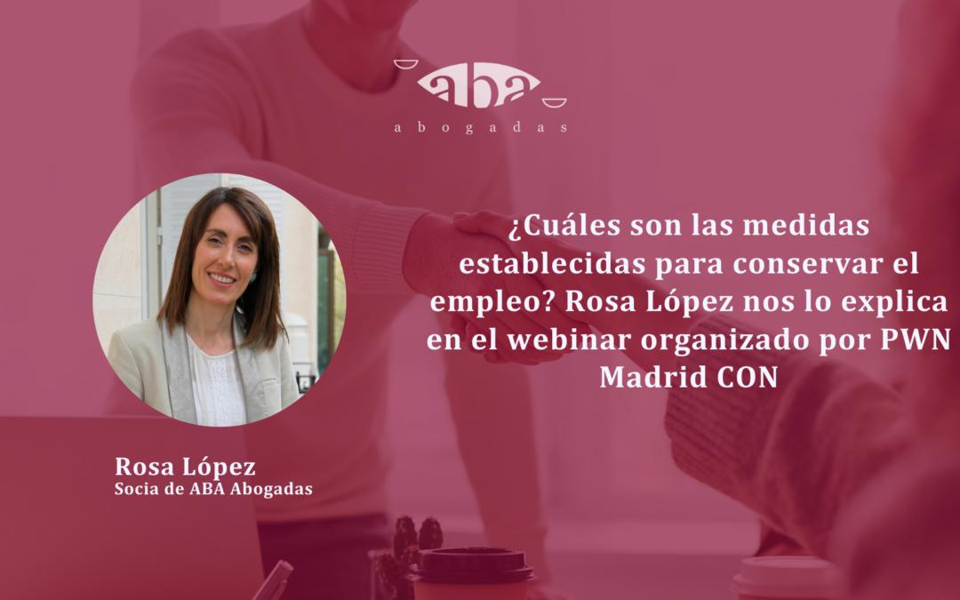¿Cuáles son las medidas establecidas para conservar el empleo? Rosa López nos lo explica en el webinar organizado por PWN Madrid CON