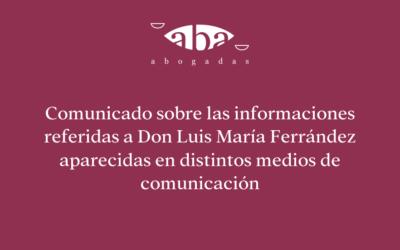Comunicado sobre las informaciones referidas a Don Luis Ferrández aparecidas en distintos medios de comunicación